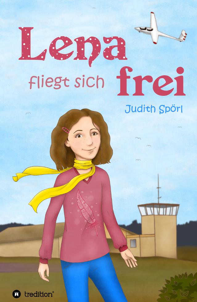 Buch: J. Spörl, Lena fliegt sich frei, tredition