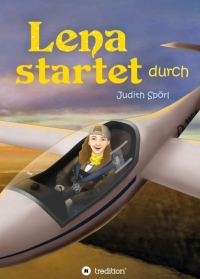 Buch: J. Spörl, Lena startet durch, tredition © Judith Spörl
