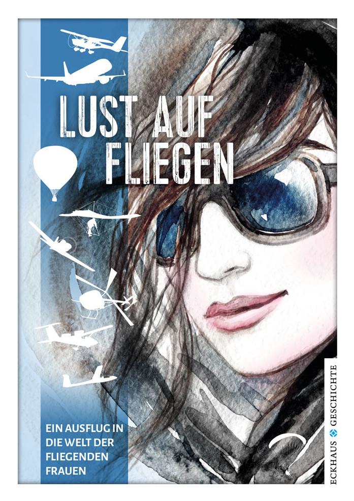 Buchcover Lust auf Fliegen, Eckhaus Verlag