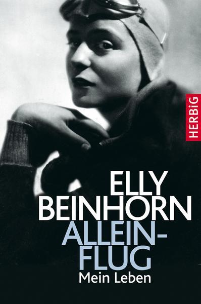 Alleinflug, Elly Beinhorn, Herbig 2018