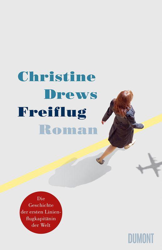 Freiflug von Christine Drews, Dumont Verlag