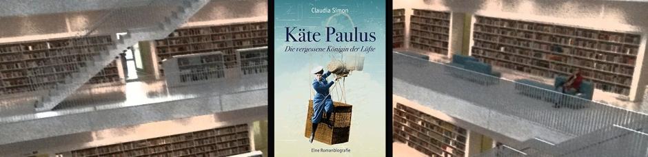 Cluadia Simon: Käte Paulus – Die vergessene Königin der Lüfte